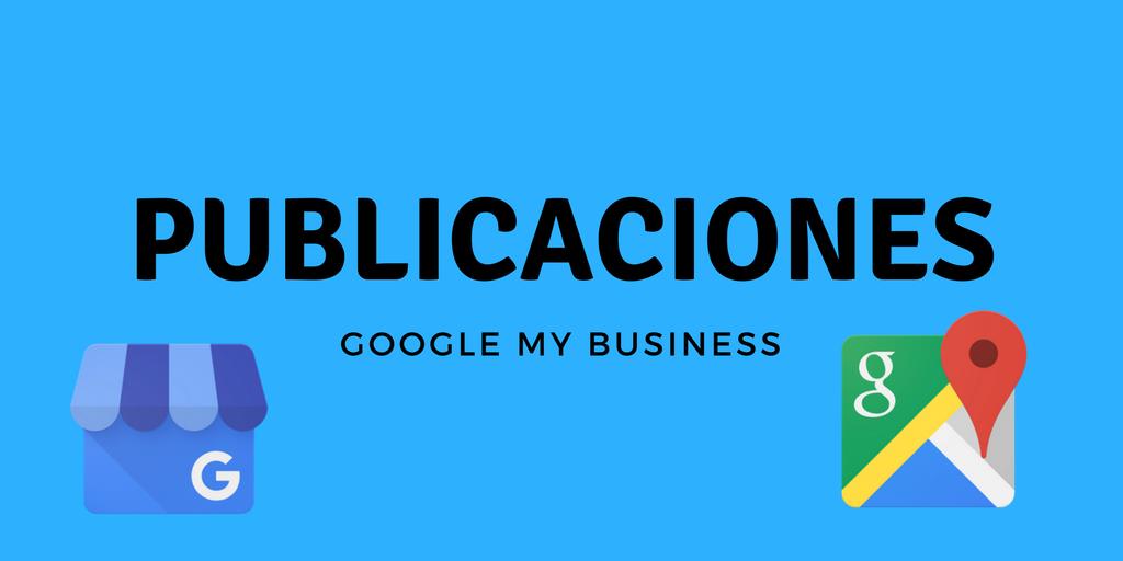 Crear publicaciones para Google My Business